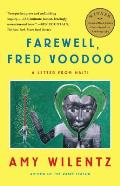 Farewell Fred Voodoo A Letter from Haiti