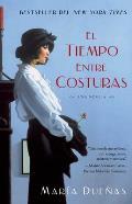 El Tiempo Entre Costuras The Time in Between Spanish Edition