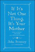 If Its Not One Thing Its Your Mother