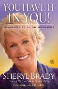 You Have It in You!: Empowered to Do the Impossible