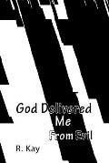 God Delivered Me from Evil