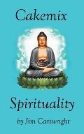 Cakemix Spirituality