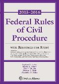 Federal Rules of Civil Procedure: With Resources for Study, 2015-2016 Statutory Supplement