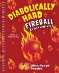 Diabolically Hard Fireball Crosswords 45 Ultra Tough Puzzles