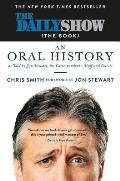 Daily Show the Book An Oral History as Told by Jon Stewart the Correspondents Staff & Guests
