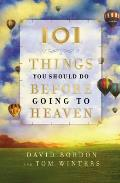 101 Things You Should Do Before Going to Heaven