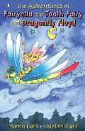 The Adventures of Fairyella the Tooth Fairy and Dragonfly Floyd