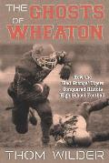 The Ghosts of Wheaton: How the 'Red Grange' Tigers Conquered Illinois High School Football