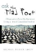 Ask the Mad Poet: Observations from My Homeland During a Time of Convoluted Realities
