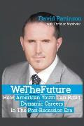 We the Future: How American Youth Can Build Dynamic Careers in the Post-Recession Era