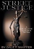 Street Justice: A Detective Ed Slate Novel