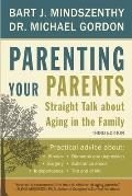 Parenting Your Parents 3rd Edition