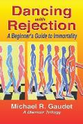 Dancing with Rejection: A Beginner's Guide to Immortality