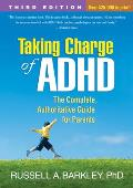 Taking Charge of ADHD Third Edition The Complete Authoritative Guide for Parents