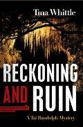 Reckoning and Ruin: A Tai Randolph Mystery