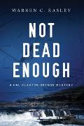 Not Dead Enough A Cal Claxton Oregon Mystery
