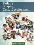 Fathers Shaping Child Development (12 Edition)