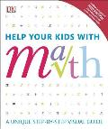 Help Your Kids With Math: A Unique Step-by-Step Visual Guide, Revised Edition