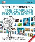Digital Photography: The Complete Photographer, 2nd Edition