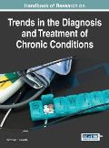 Handbook of Research on Trends in the Diagnosis and Treatment of Chronic Conditions
