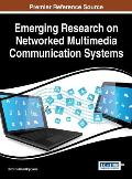 Emerging Research on Networked Multimedia Communication Systems