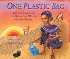 One Plastic Bag Isatou Ceesay & the Recycling Women of the Gambia