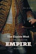 Elusive West & the Contest for Empire 1713 1763