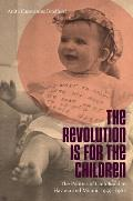 The Revolution Is for the Children: The Politics of Childhood in Havana and Miami, 1959-1962