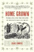 Home Grown Marijuana & The Origins Of Mexicos War On Drugs