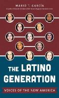 Latino Generation Voices of the New America