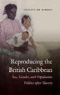 Reproducing the British Caribbean