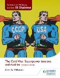 Access to History for the Ib Diploma: The Cold War: Superpower Tensions and Rivalries Second Edition
