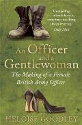 Officer and a Gentlewoman: the Making of a Female British Army Officer