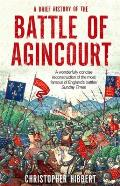 Brief History of the Battle of Agincourt