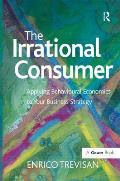 The Irrational Consumer: Applying Behavioural Economics to Your Business Strategy