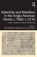 Rulership and Rebellion in the Anglo-Norman World, C.1066-C.1216: Essays in Honour of Professor Edmund King