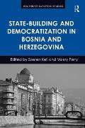 State-Building and Democratization in Bosnia and Herzegovina