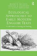 Ecological Approaches to Early Modern English Texts: A Field Guide to Reading and Teaching
