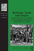 Medicine, Trade and Empire: Garcia de Orta's Colloquies on the Simples and Drugs of India (1563) in Context