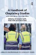 A Handbook of Chaplaincy Studies: Understanding Spiritual Care in Public Places