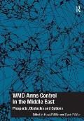 Wmd Arms Control in the Middle East: Prospects, Obstacles and Options