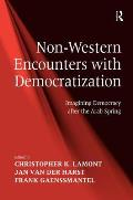 Non-Western Encounters with Democratization: Imagining Democracy After the Arab Spring