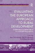 Evaluating the European Approach to Rural Development: Grass-Roots Experiences of the Leader Programme