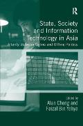 State, Society and Information Technology in Asia