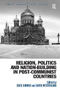 Religion, Politics and Nation-Building in Post-Communist Countries