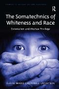 The Somatechnics of Whiteness and Race