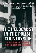 The Holocaust in the Polish Countryside: A Witness Testimony and Historical Account