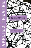 Applied Theatre: Facilitation: Pedagogies, Practices, Resilience