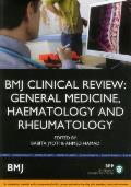 Bmj Clinical Review: General Medicine, Haematology and Rheumatology