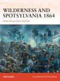 Wilderness and Spotsylvania 1864